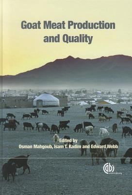 Goat Meat Production and Quality By Mahgoub, Osman (EDT)/ Kadim, Isam T. (EDT)/ Webb, Edward (EDT)